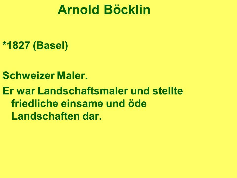 Arnold Böcklin *1827 (Basel) Schweizer Maler.