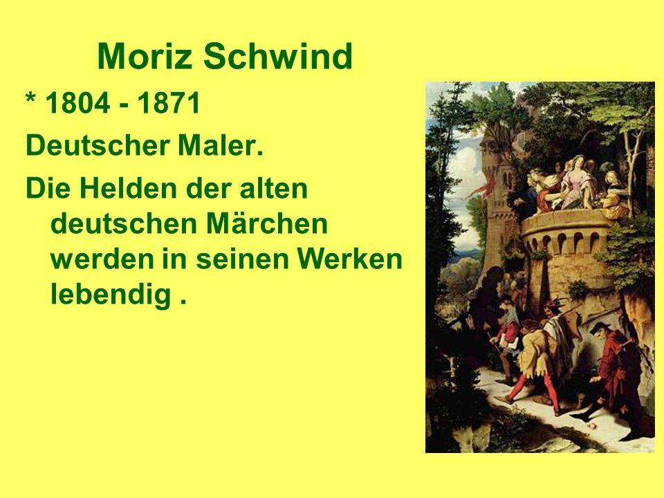 Moriz Schwind * 1804 - 1871 Deutscher Maler.