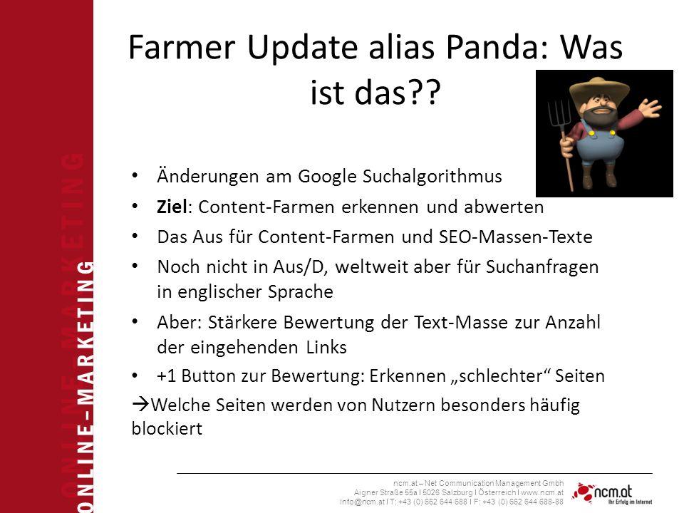 O N L I N E – M A R K E T I N G ncm.at – Net Communication Management Gmbh Aigner Straße 55a I 5026 Salzburg I Österreich I www.ncm.at info@ncm.at I T: +43 (0) 662 644 688 I F: +43 (0) 662 644 688-88 Farmer Update alias Panda: Was ist das .