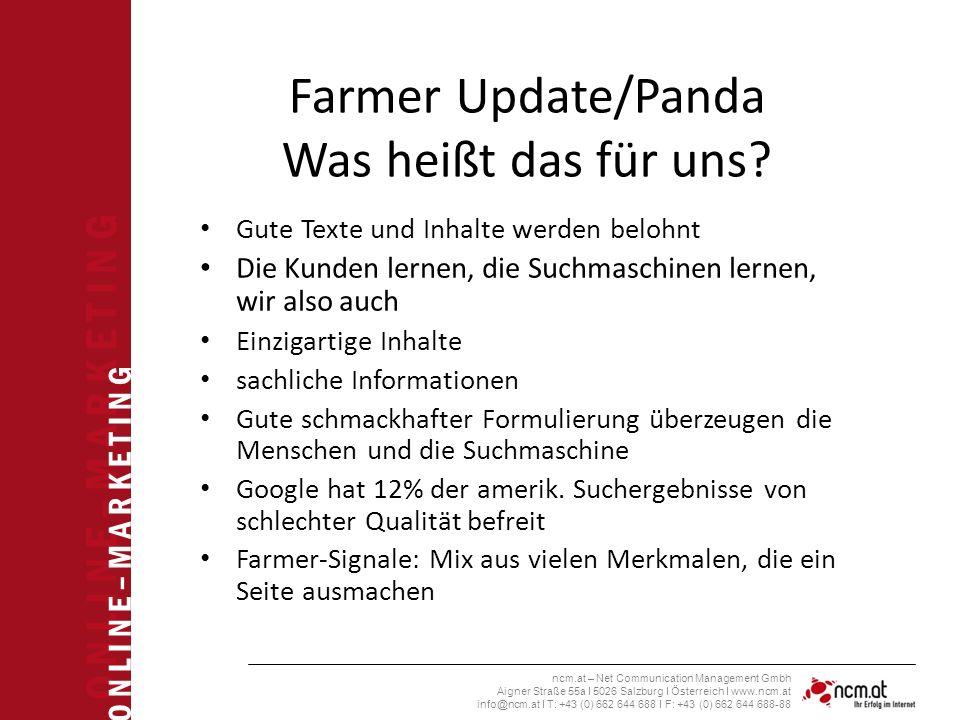 O N L I N E – M A R K E T I N G ncm.at – Net Communication Management Gmbh Aigner Straße 55a I 5026 Salzburg I Österreich I www.ncm.at info@ncm.at I T: +43 (0) 662 644 688 I F: +43 (0) 662 644 688-88 Farmer Update/Panda Was heißt das für uns.