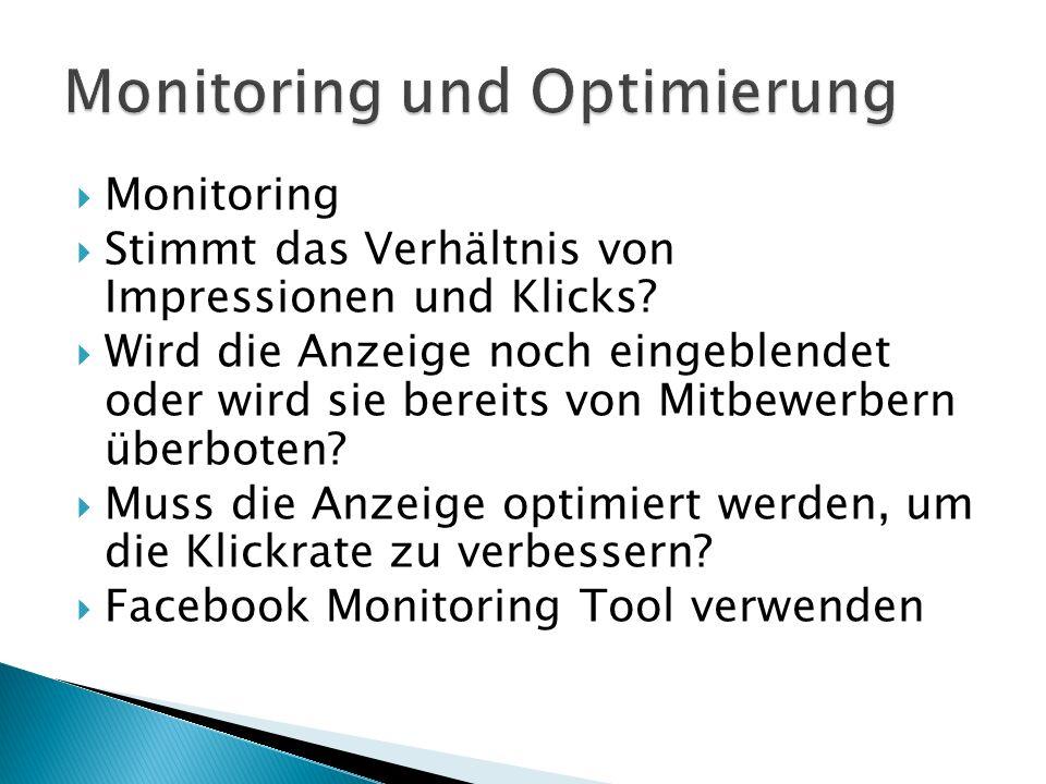  Monitoring  Stimmt das Verhältnis von Impressionen und Klicks.
