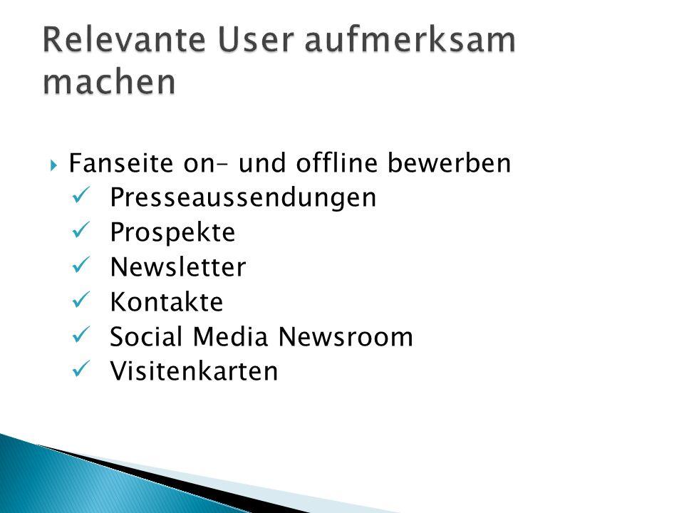  Fanseite on– und offline bewerben Presseaussendungen Prospekte Newsletter Kontakte Social Media Newsroom Visitenkarten