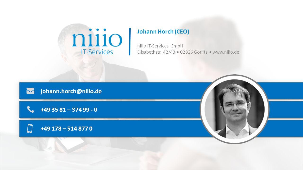 Johann Horch (CEO) niiio IT-Services GmbH Elisabethstr. 42/43 02826 Görlitz www.niiio.de