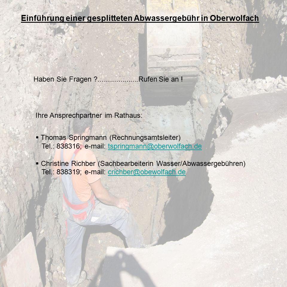 Einführung einer gesplitteten Abwassergebühr in Oberwolfach Haben Sie Fragen ....................Rufen Sie an .