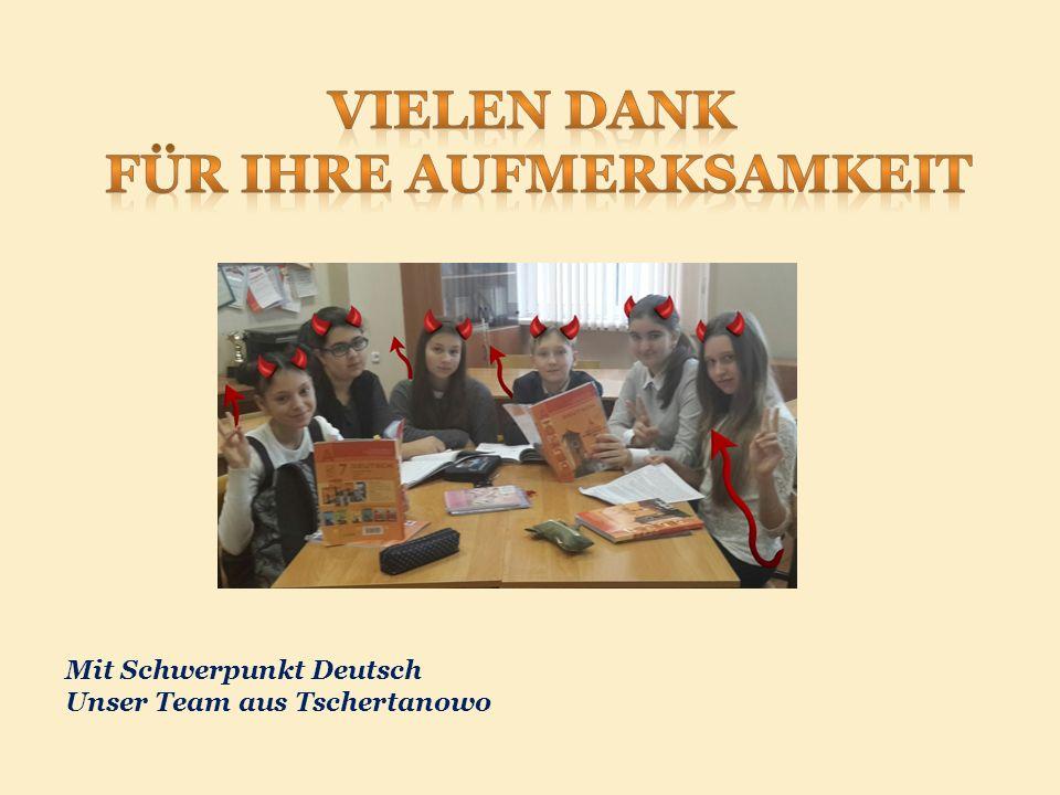 Mit Schwerpunkt Deutsch Unser Team aus Tschertanowo