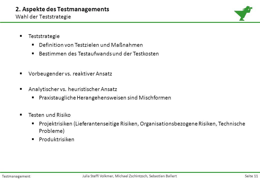 Seite 11 Testmanagement Julia Steffi Volkmer, Michael Zschintzsch, Sebastian Ballert 2.