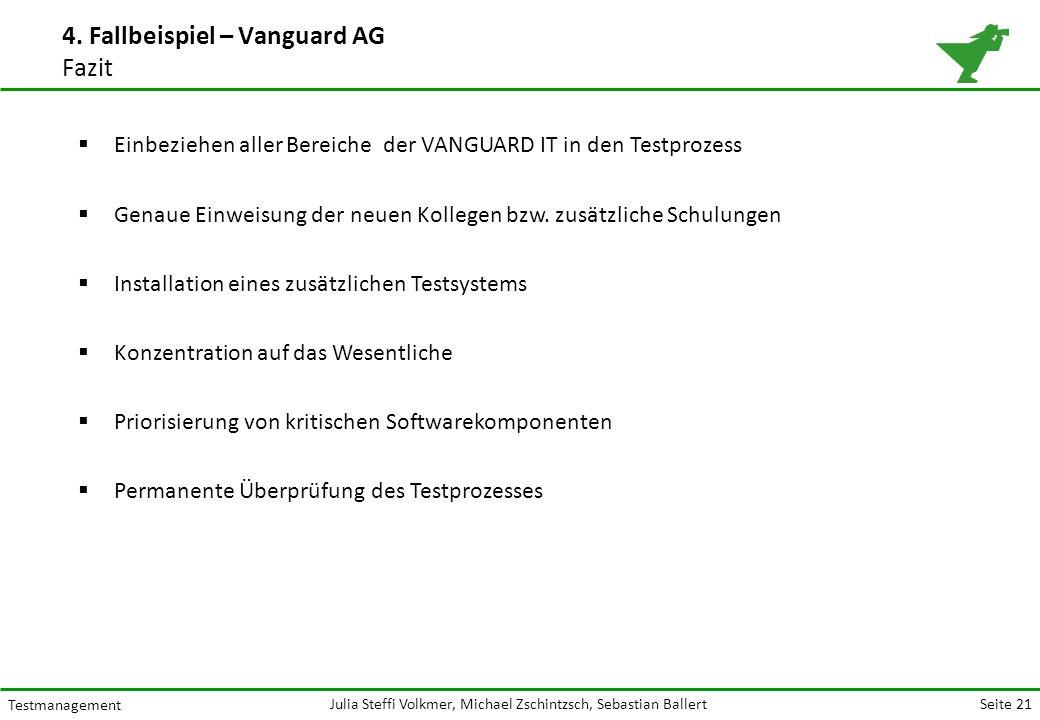 Seite 21 Testmanagement Julia Steffi Volkmer, Michael Zschintzsch, Sebastian Ballert 4.
