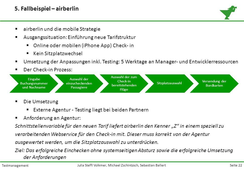 Seite 22 Testmanagement Julia Steffi Volkmer, Michael Zschintzsch, Sebastian Ballert 5.