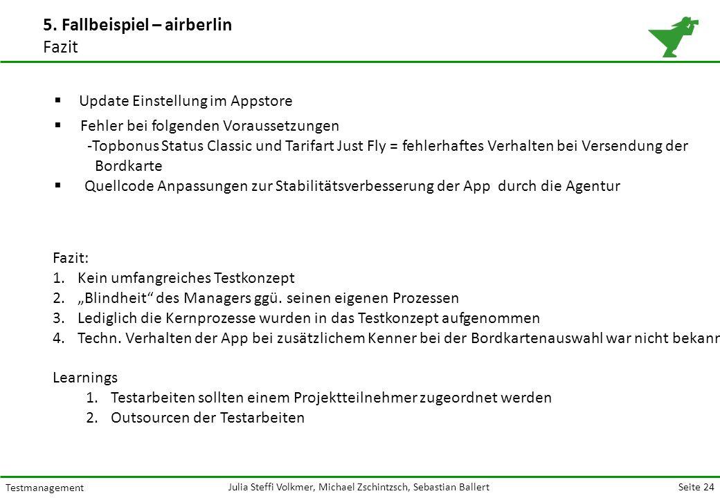 Seite 24 Testmanagement Julia Steffi Volkmer, Michael Zschintzsch, Sebastian Ballert 5.