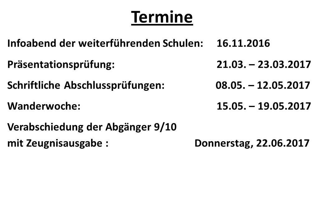 Termine Infoabend der weiterführenden Schulen: 16.11.2016 Präsentationsprüfung: 21.03.