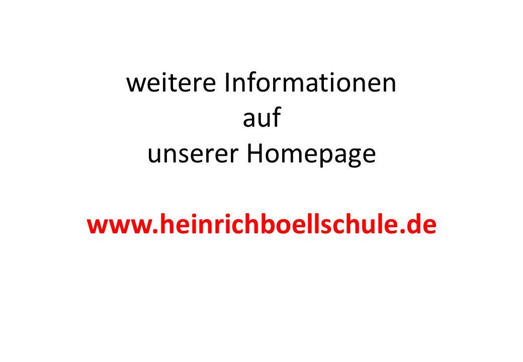 weitere Informationen auf unserer Homepage www.heinrichboellschule.de