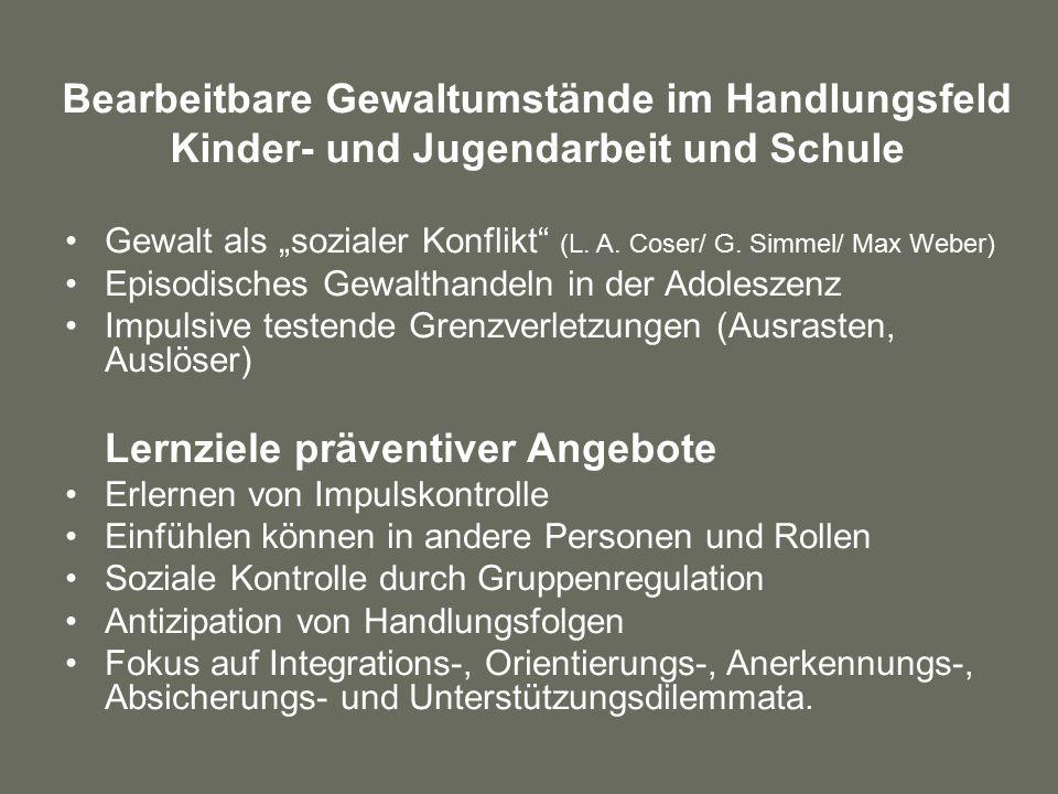 """Bearbeitbare Gewaltumstände im Handlungsfeld Kinder- und Jugendarbeit und Schule Gewalt als """"sozialer Konflikt (L."""