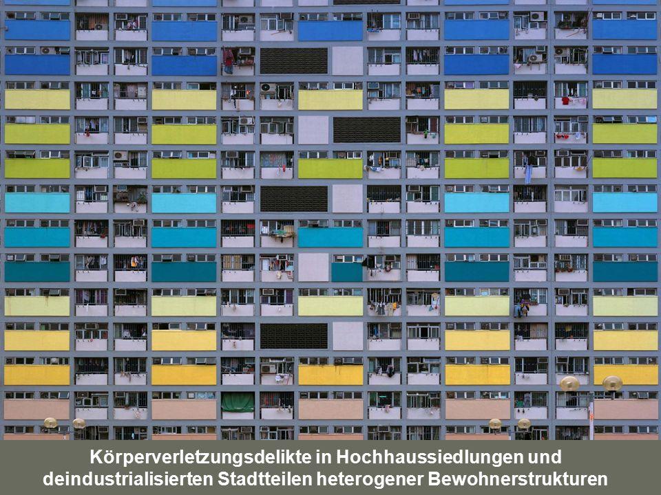 Körperverletzungsdelikte in Hochhaussiedlungen und deindustrialisierten Stadtteilen heterogener Bewohnerstrukturen