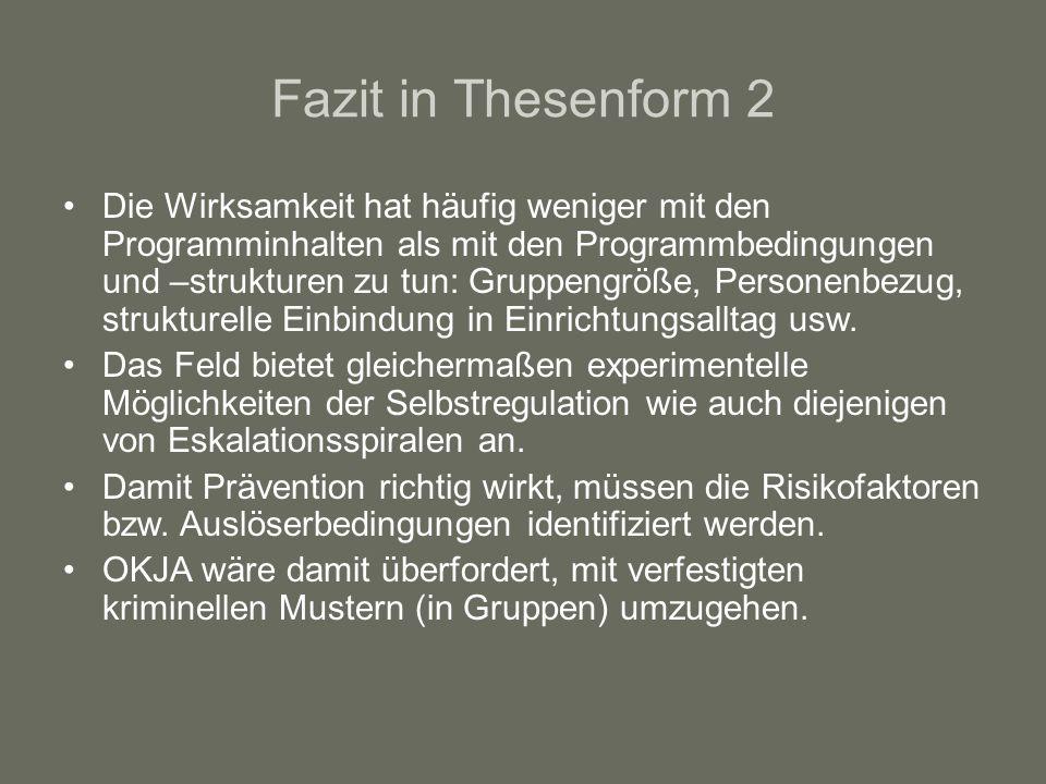 Fazit in Thesenform 2 Die Wirksamkeit hat häufig weniger mit den Programminhalten als mit den Programmbedingungen und –strukturen zu tun: Gruppengröße, Personenbezug, strukturelle Einbindung in Einrichtungsalltag usw.