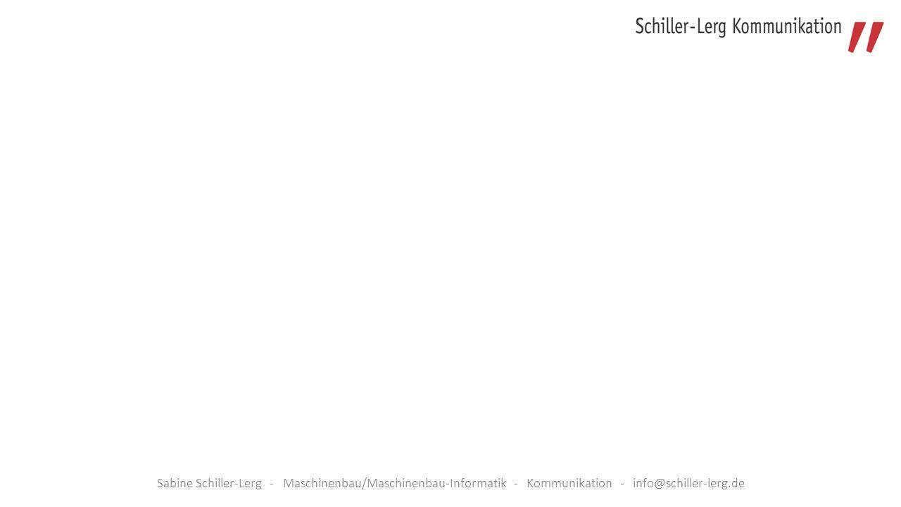 Sabine Schiller-Lerg - Maschinenbau/Maschinenbau-Informatik - Kommunikation - info@schiller-lerg.de