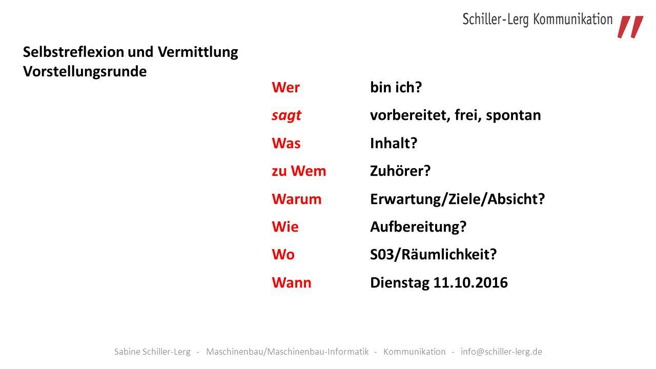 Sabine Schiller-Lerg - Maschinenbau/Maschinenbau-Informatik - Kommunikation - info@schiller-lerg.de Wer bin ich.
