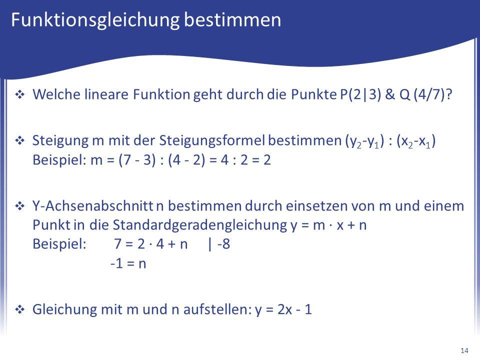 Funktionsgleichung bestimmen  Welche lineare Funktion geht durch die Punkte P(2 3) & Q (4/7).