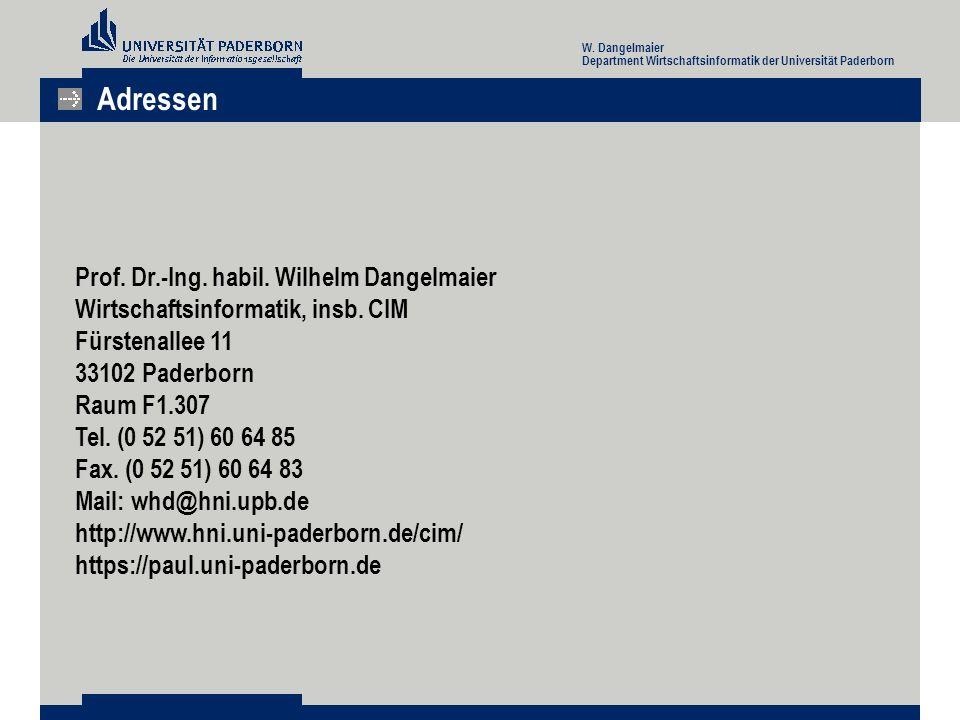 Adressen Prof. Dr.-Ing. habil. Wilhelm Dangelmaier Wirtschaftsinformatik, insb.