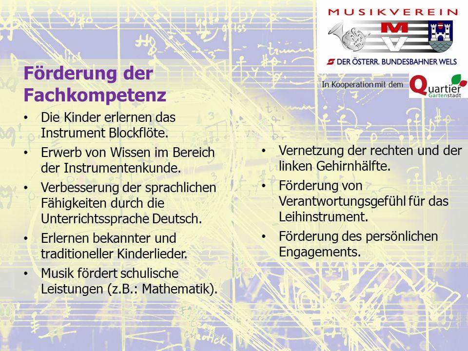 In Kooperation mit dem Förderung der Fachkompetenz Die Kinder erlernen das Instrument Blockflöte.