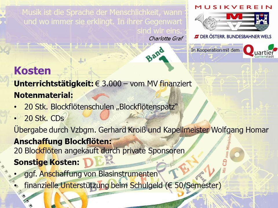 In Kooperation mit dem Kosten Unterrichtstätigkeit: € 3.000 – vom MV finanziert Notenmaterial: 20 Stk.