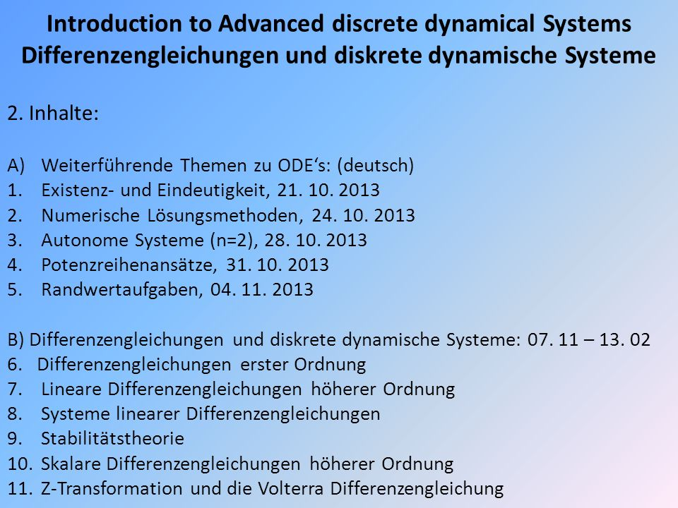 Introduction to Advanced discrete dynamical Systems Differenzengleichungen und diskrete dynamische Systeme 2.