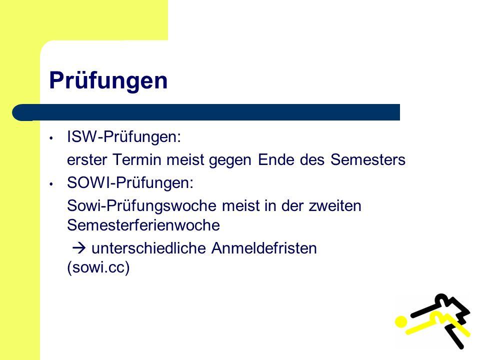 Prüfungen ISW-Prüfungen: erster Termin meist gegen Ende des Semesters SOWI-Prüfungen: Sowi-Prüfungswoche meist in der zweiten Semesterferienwoche  unterschiedliche Anmeldefristen (sowi.cc)