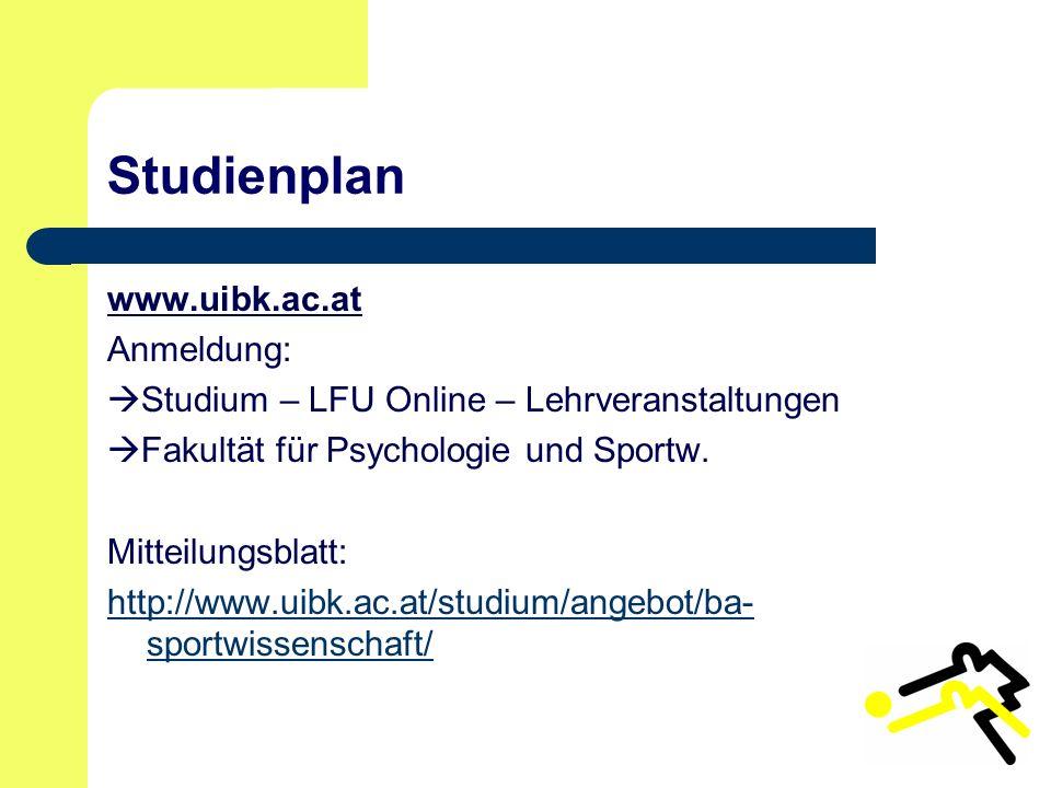 Studienplan www.uibk.ac.at Anmeldung:  Studium – LFU Online – Lehrveranstaltungen  Fakultät für Psychologie und Sportw.