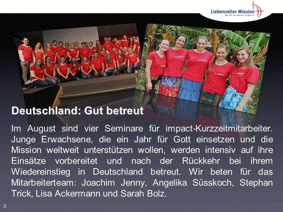 Deutschland: Gut betreut Im August sind vier Seminare für impact-Kurzzeitmitarbeiter.