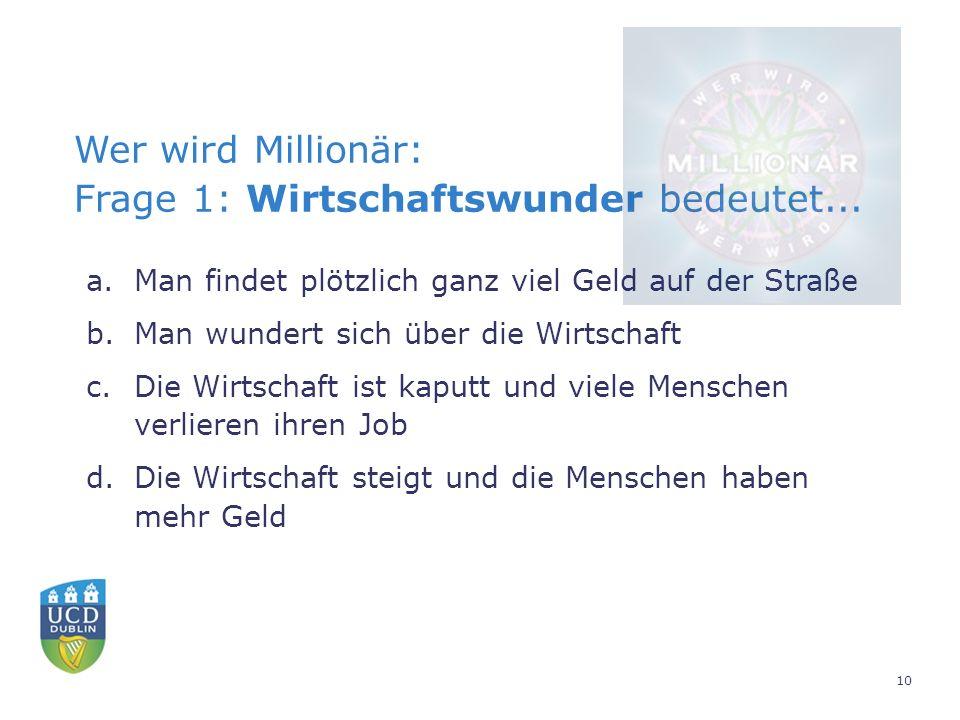 Wer wird Millionär: Frage 1: Wirtschaftswunder bedeutet...