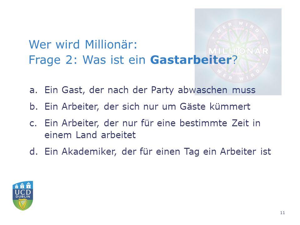 Wer wird Millionär: Frage 2: Was ist ein Gastarbeiter.