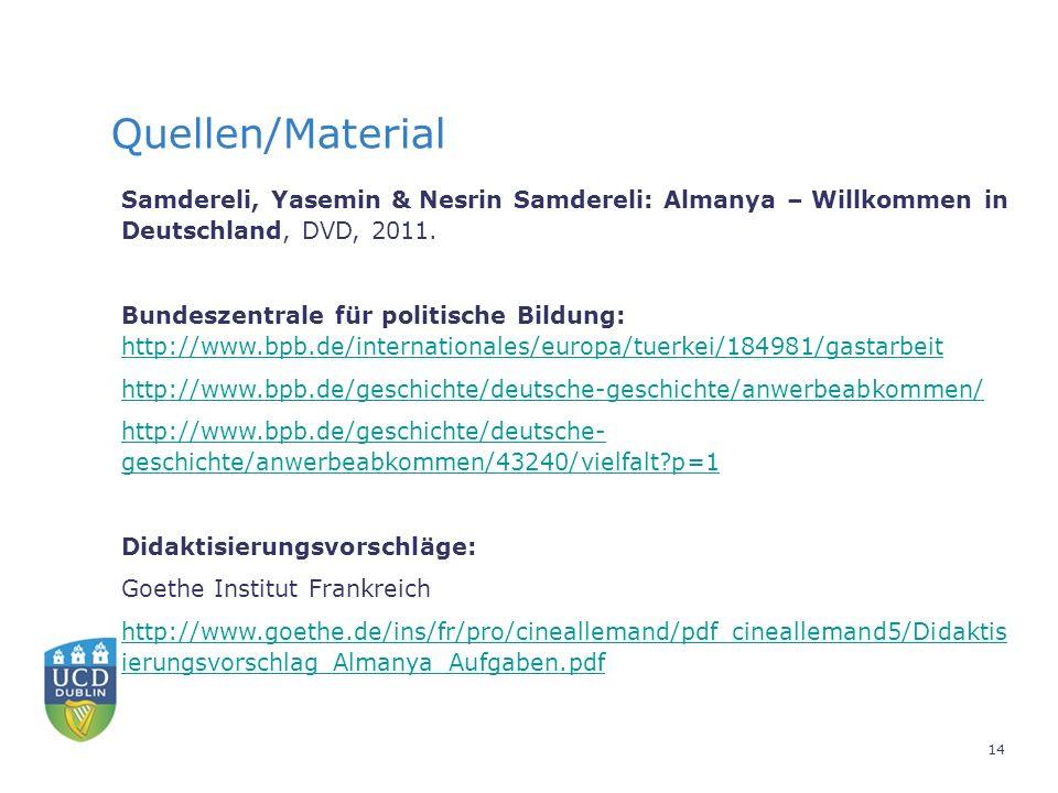 Quellen/Material Samdereli, Yasemin & Nesrin Samdereli: Almanya – Willkommen in Deutschland, DVD, 2011.