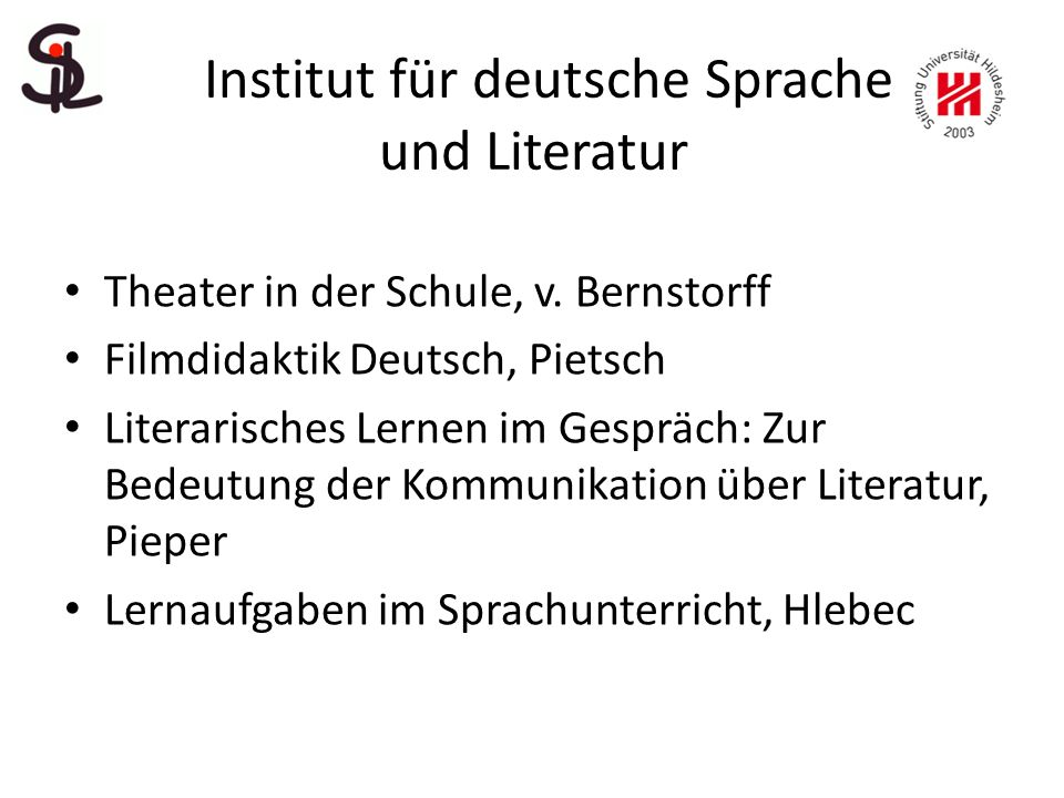 Institut für deutsche Sprache und Literatur Theater in der Schule, v.
