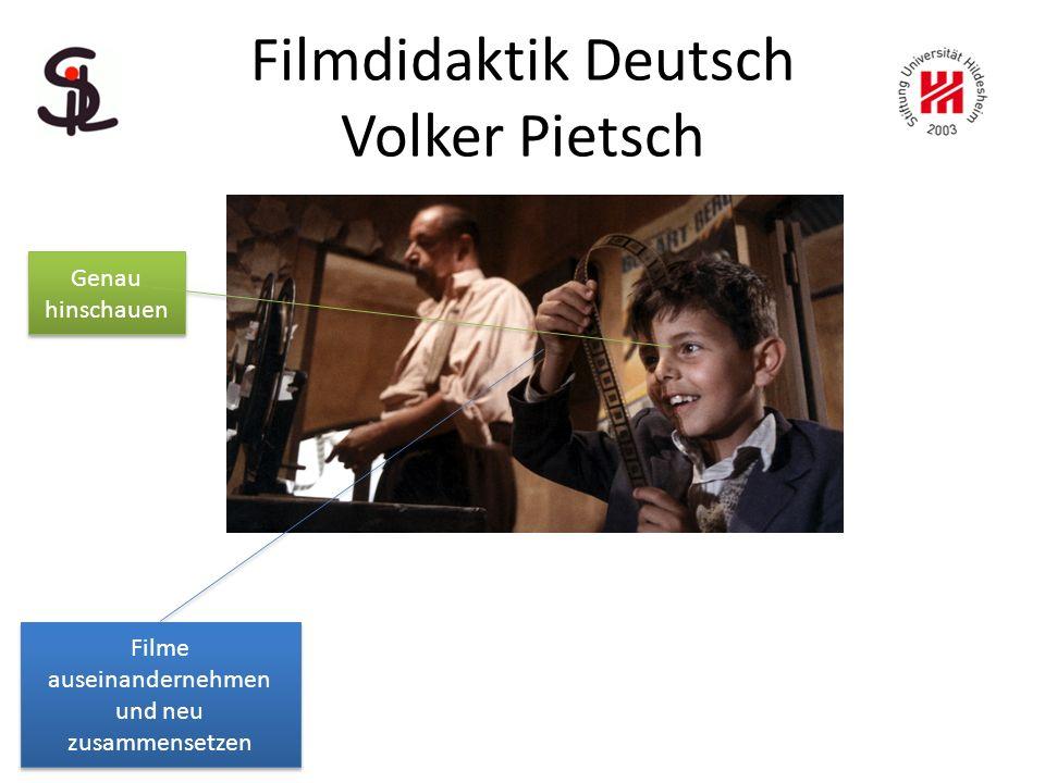 Filmdidaktik Deutsch Volker Pietsch Genau hinschauen Filme auseinandernehmen und neu zusammensetzen Filme auseinandernehmen und neu zusammensetzen
