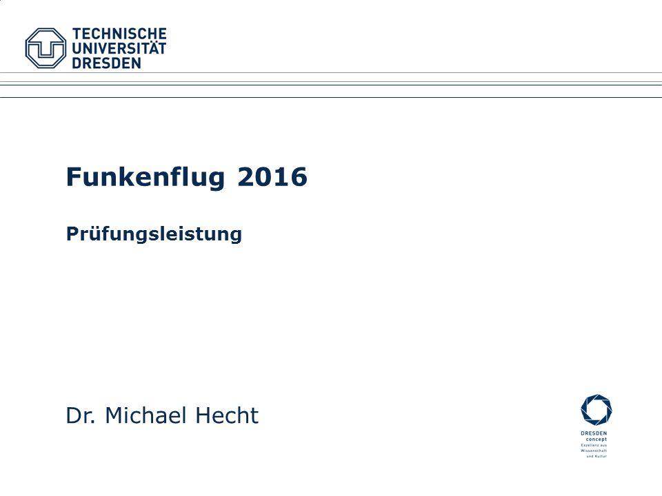 Funkenflug 2016 Prüfungsleistung Dr. Michael Hecht