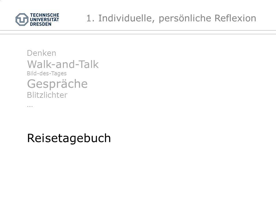 Denken Walk-and-Talk Bild-des-Tages Gespräche Blitzlichter … Reisetagebuch 1.