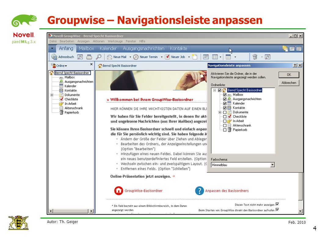 paed M L ® 3.x Feb Autor: Th. Geiger 4 Groupwise – Navigationsleiste anpassen