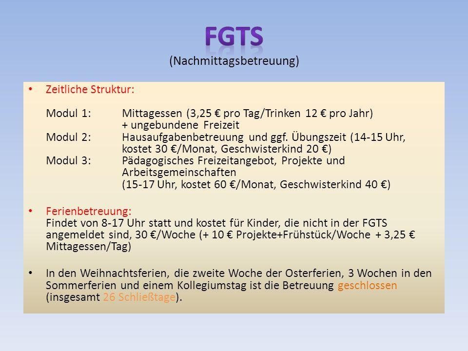Zeitliche Struktur: Modul 1:Mittagessen (3,25 € pro Tag/Trinken 12 € pro Jahr) + ungebundene Freizeit Modul 2:Hausaufgabenbetreuung und ggf.
