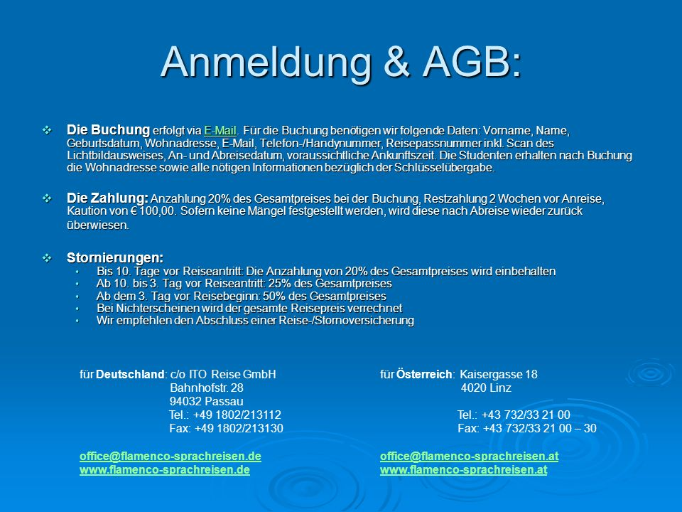 Anmeldung & AGB:  Die Buchung erfolgt via E-Mail.