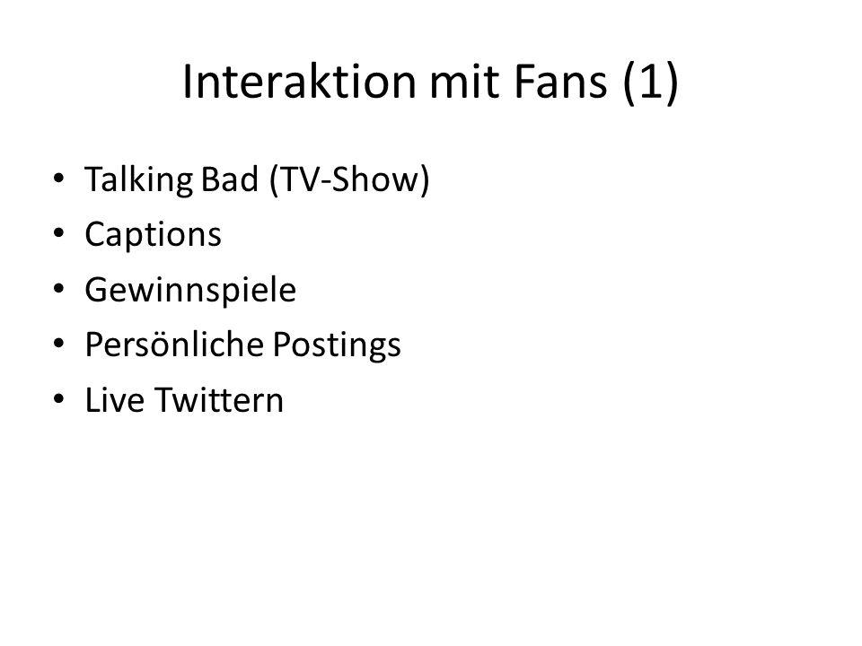 Interaktion mit Fans (1) Talking Bad (TV-Show) Captions Gewinnspiele Persönliche Postings Live Twittern