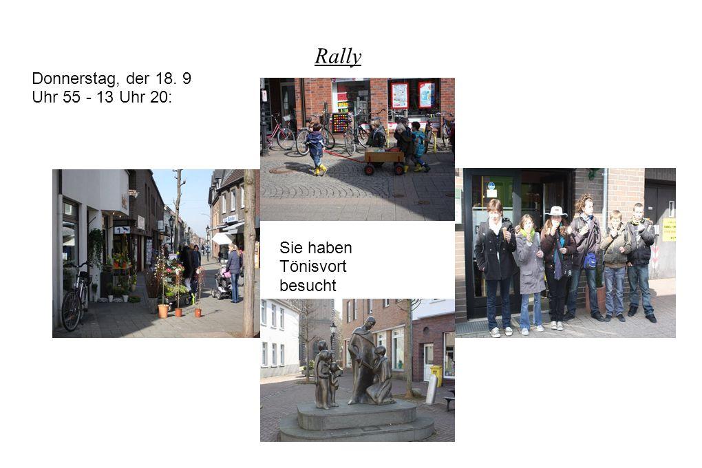Rally Donnerstag, der 18. 9 Uhr 55 - 13 Uhr 20: Sie haben Tönisvort besucht