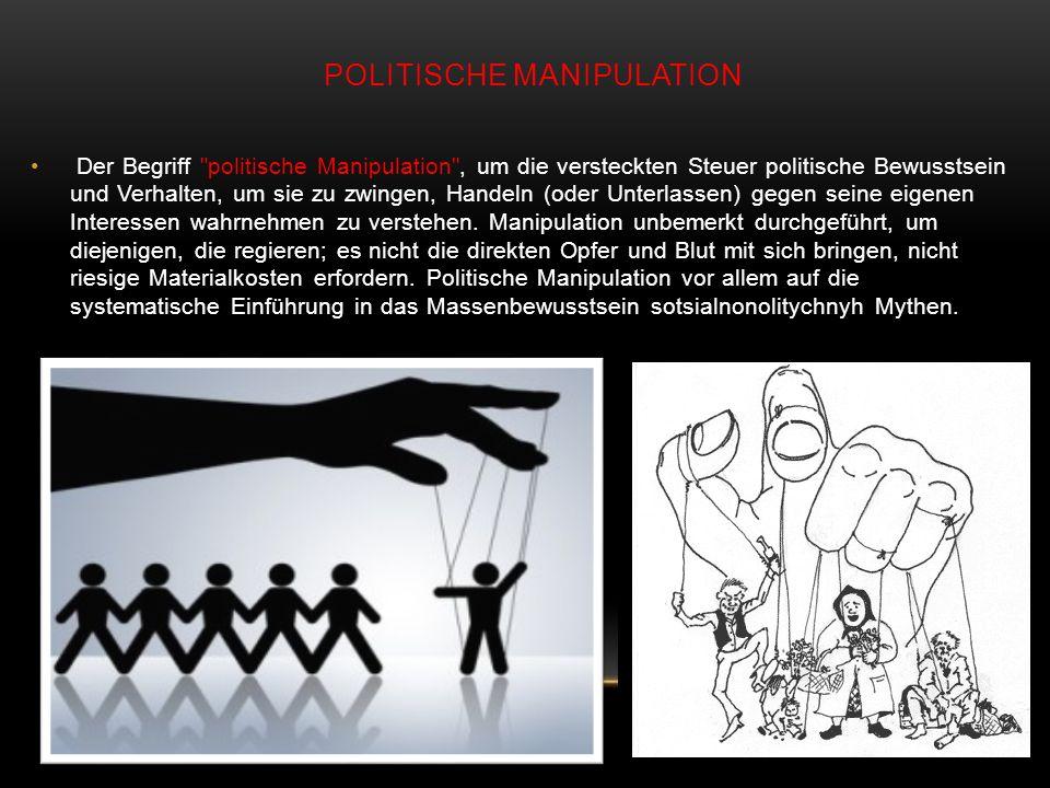 POLITISCHE MANIPULATION Der Begriff politische Manipulation , um die versteckten Steuer politische Bewusstsein und Verhalten, um sie zu zwingen, Handeln (oder Unterlassen) gegen seine eigenen Interessen wahrnehmen zu verstehen.