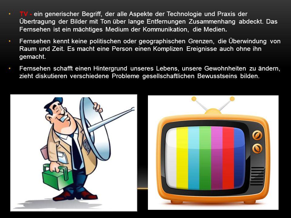 TV - ein generischer Begriff, der alle Aspekte der Technologie und Praxis der Übertragung der Bilder mit Ton über lange Entfernungen Zusammenhang abdeckt.