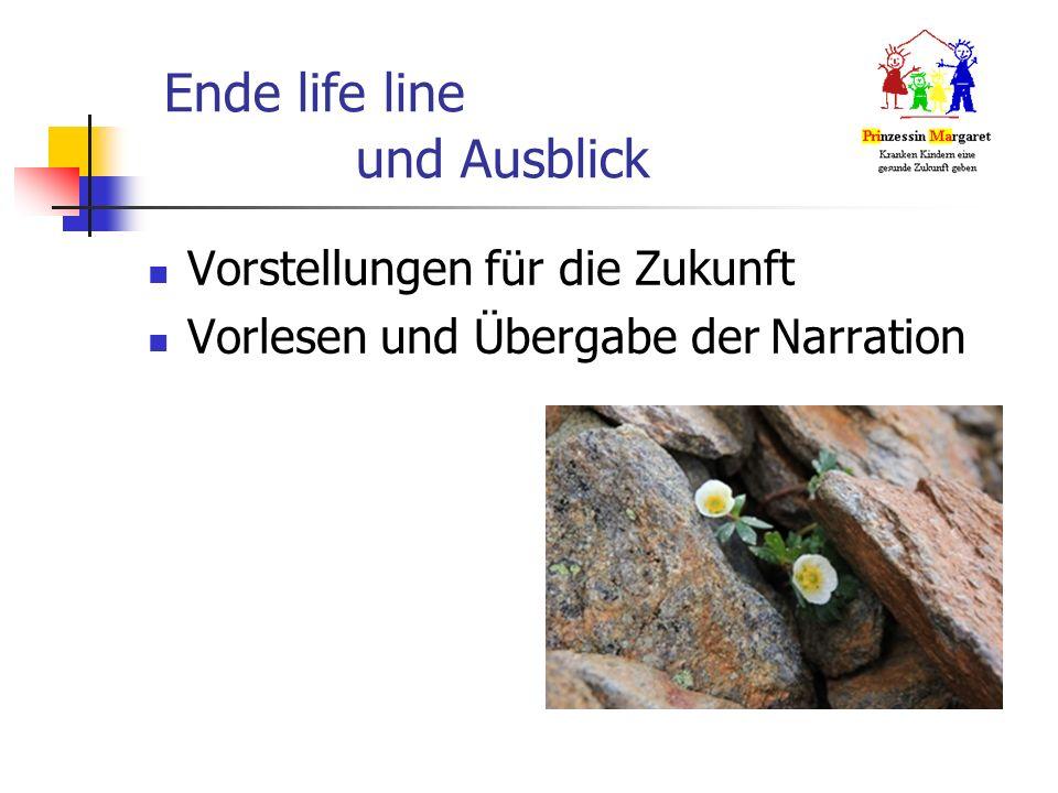 Ende life line und Ausblick Vorstellungen für die Zukunft Vorlesen und Übergabe der Narration