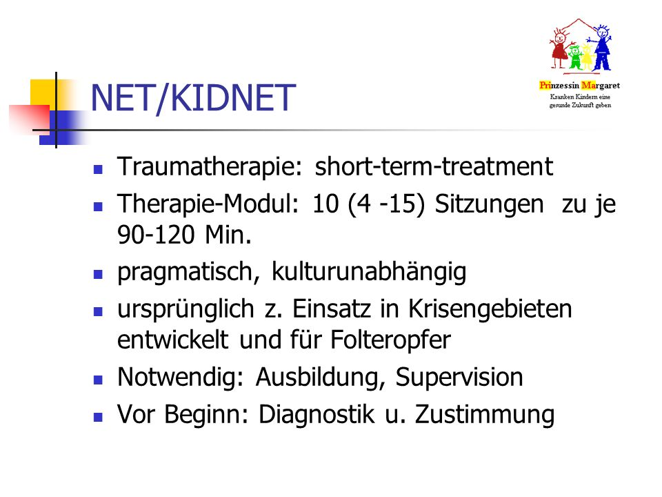 NET/KIDNET Traumatherapie: short-term-treatment Therapie-Modul: 10 (4 -15) Sitzungen zu je 90-120 Min.