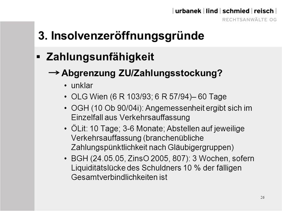 26 3. Insolvenzeröffnungsgründe  Zahlungsunfähigkeit Abgrenzung ZU/Zahlungsstockung.