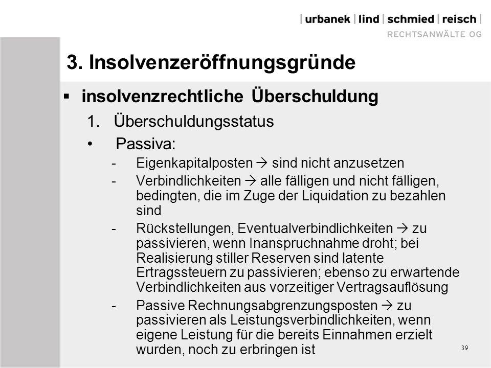 39 3. Insolvenzeröffnungsgründe  insolvenzrechtliche Überschuldung 1.