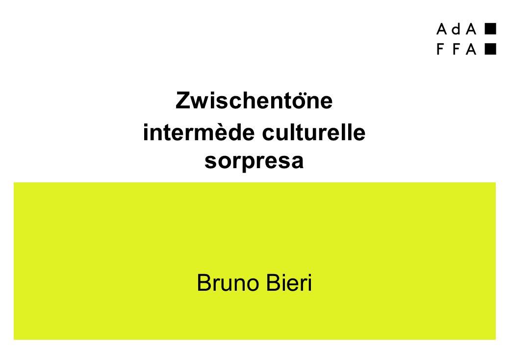 Zwischento ̈ ne intermède culturelle sorpresa Bruno Bieri