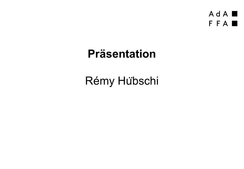 Präsentation Rémy Hu ̈ bschi