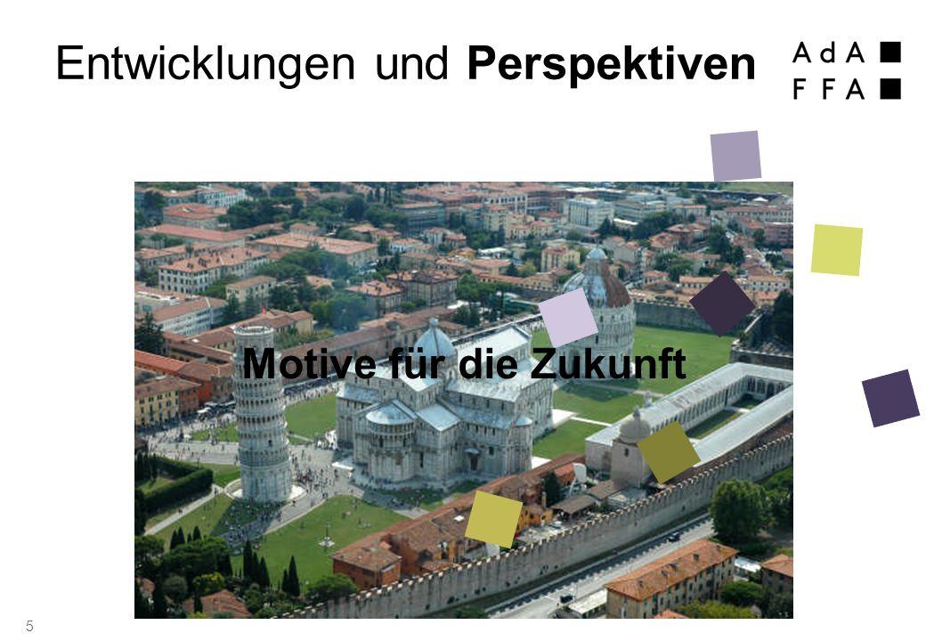 5 Entwicklungen und Perspektiven Motive für die Zukunft