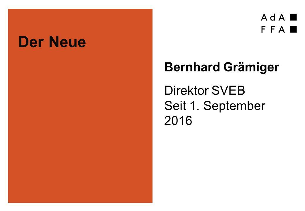 Der Neue Bernhard Grämiger Direktor SVEB Seit 1. September 2016